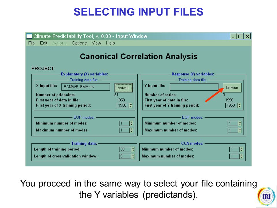 SELECTING INPUT FILES You proceed in the same way to select your file containing the Y variables (predictands).