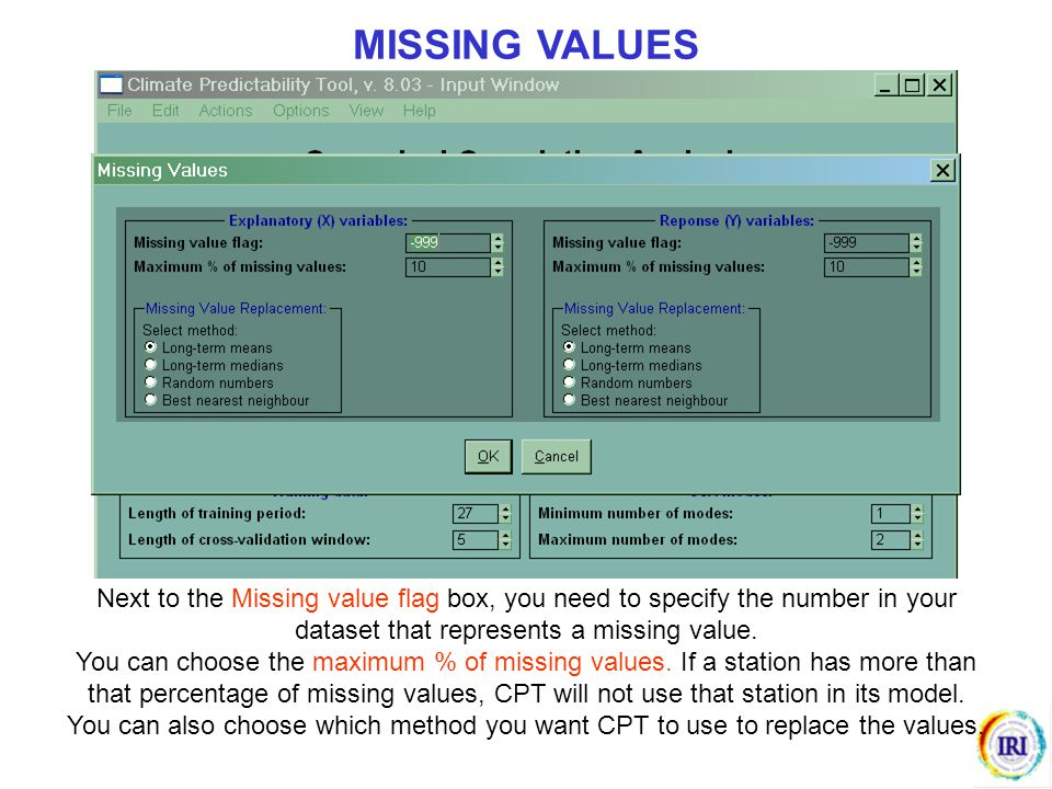 MISSING VALUES Next to the Missing value flag box, you need to specify the number in your dataset that represents a missing value.