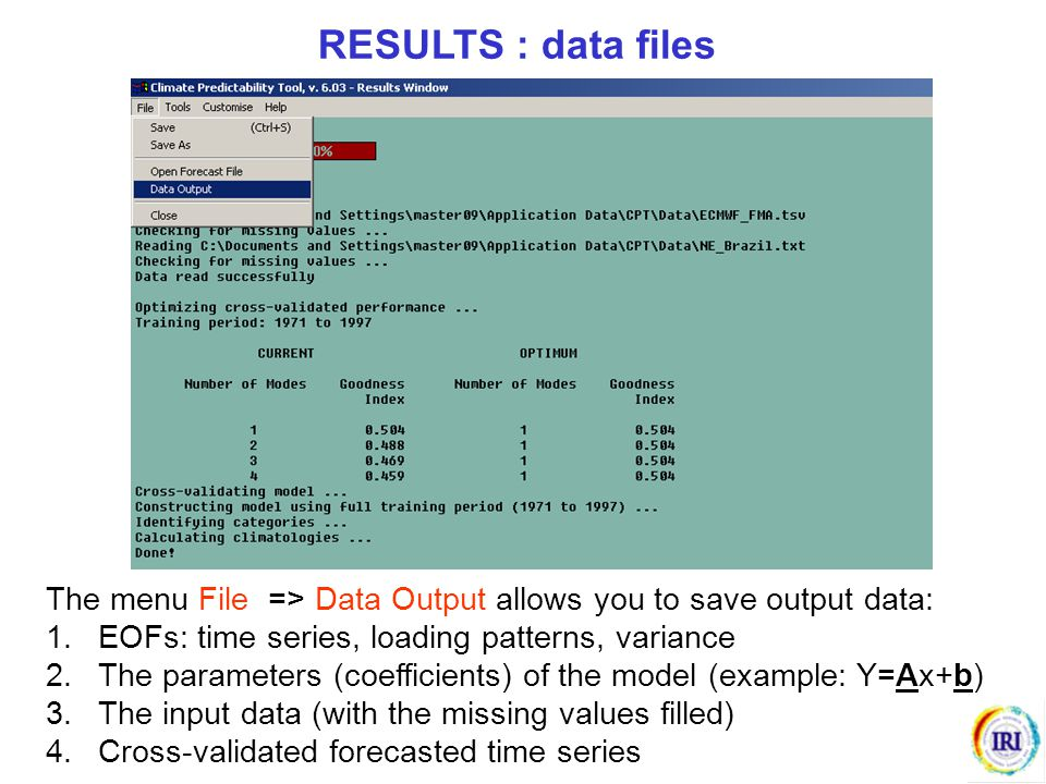 RESULTS : data files The menu File => Data Output allows you to save output data: EOFs: time series, loading patterns, variance.