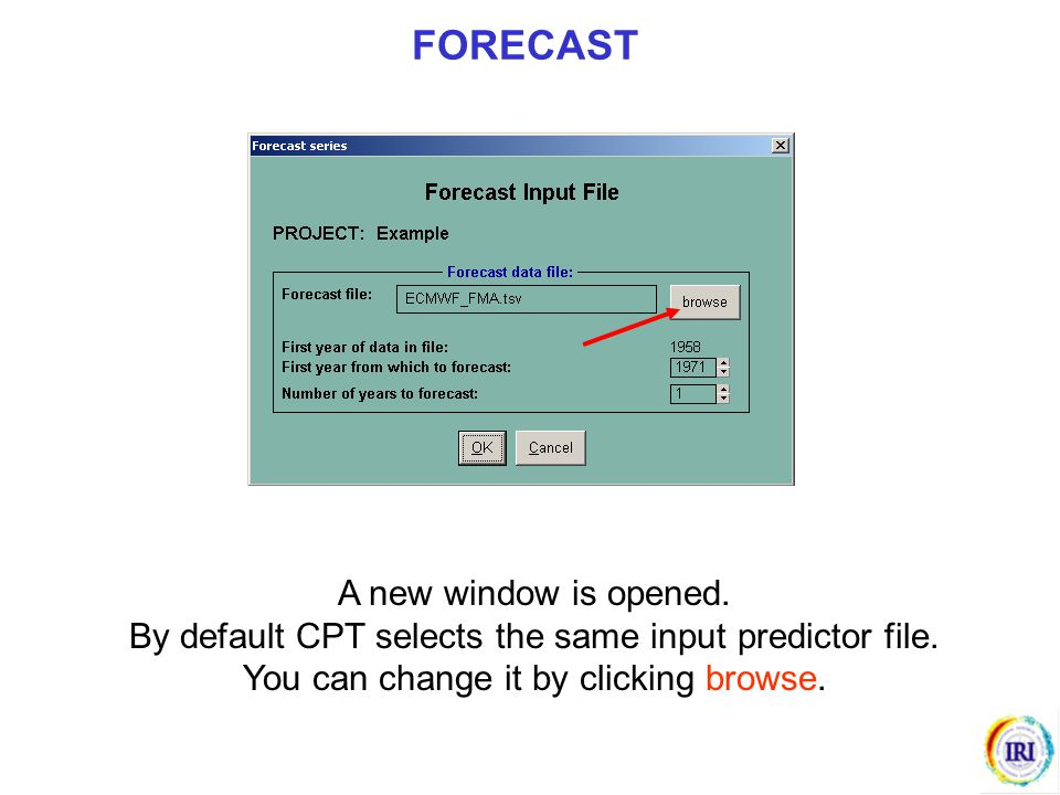 FORECAST A new window is opened.