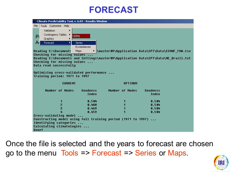 FORECAST Once the file is selected and the years to forecast are chosen go to the menu Tools => Forecast => Series or Maps.