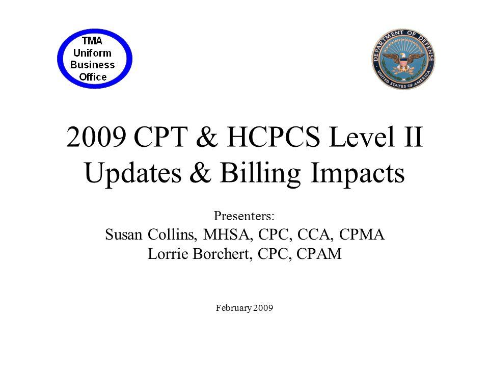 2009 CPT & HCPCS Level II Updates & Billing Impacts