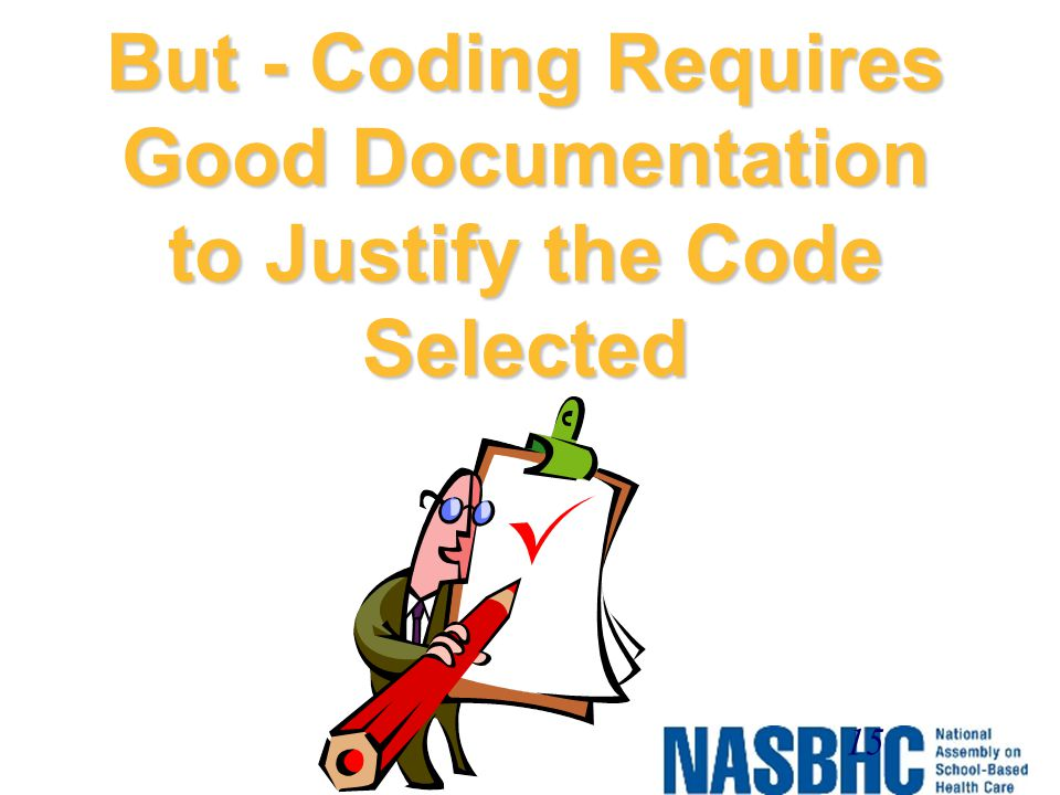 But - Coding Requires Good Documentation to Justify the Code Selected