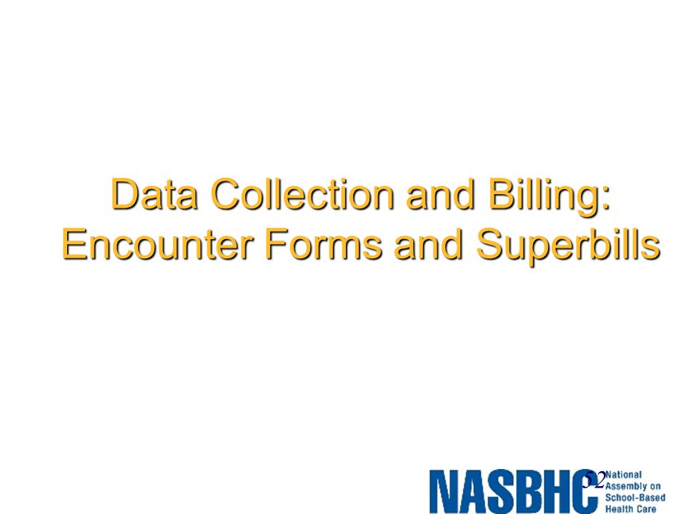 Data Collection and Billing: Encounter Forms and Superbills