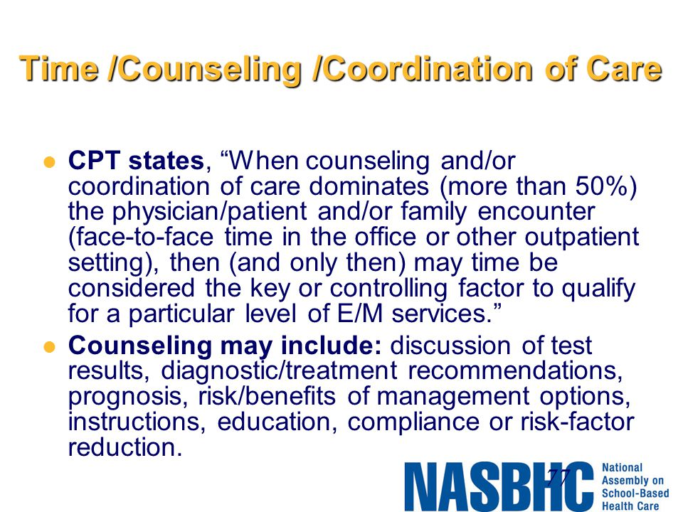 Time /Counseling /Coordination of Care