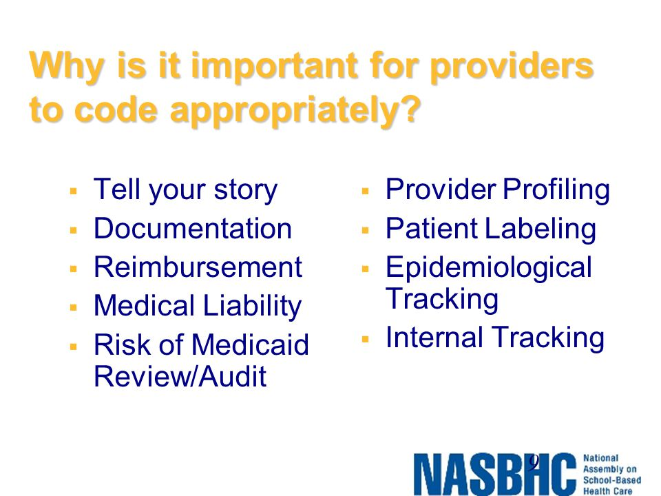 Why is it important for providers to code appropriately