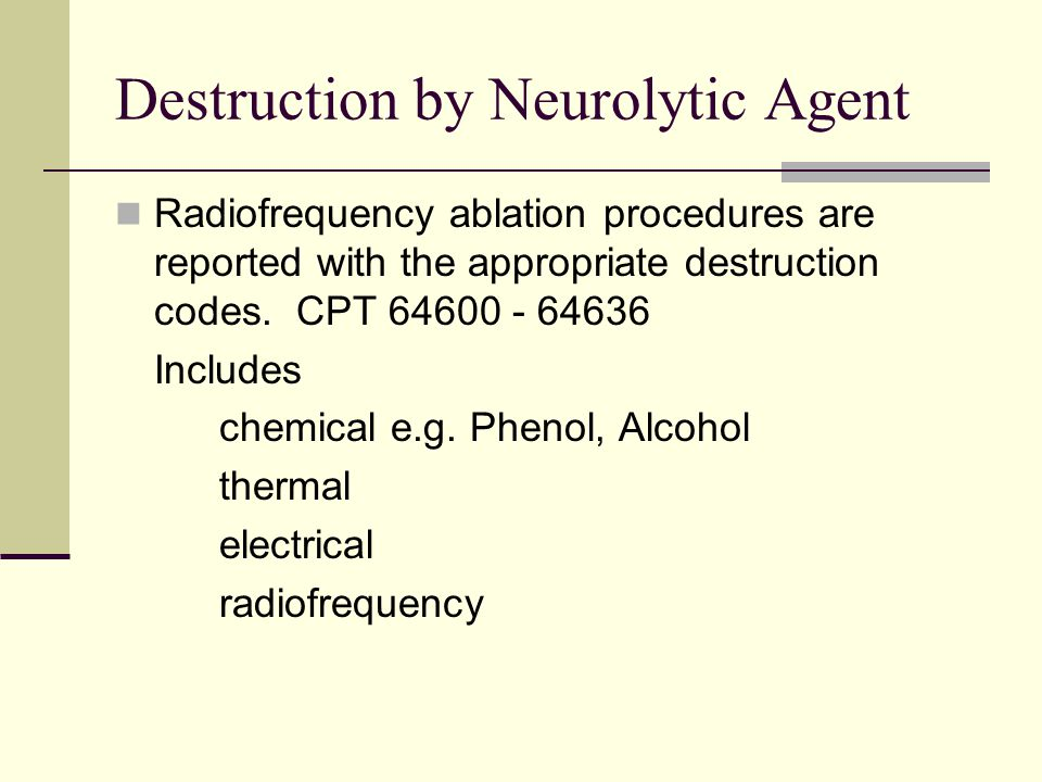 Destruction by Neurolytic Agent