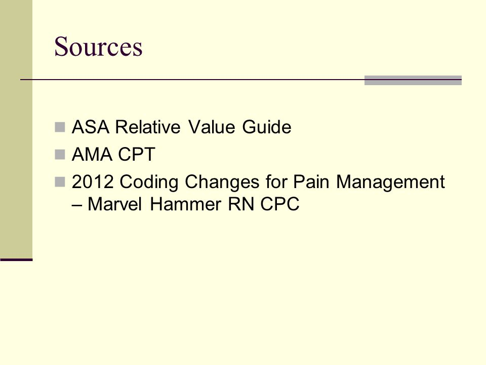 Sources ASA Relative Value Guide AMA CPT