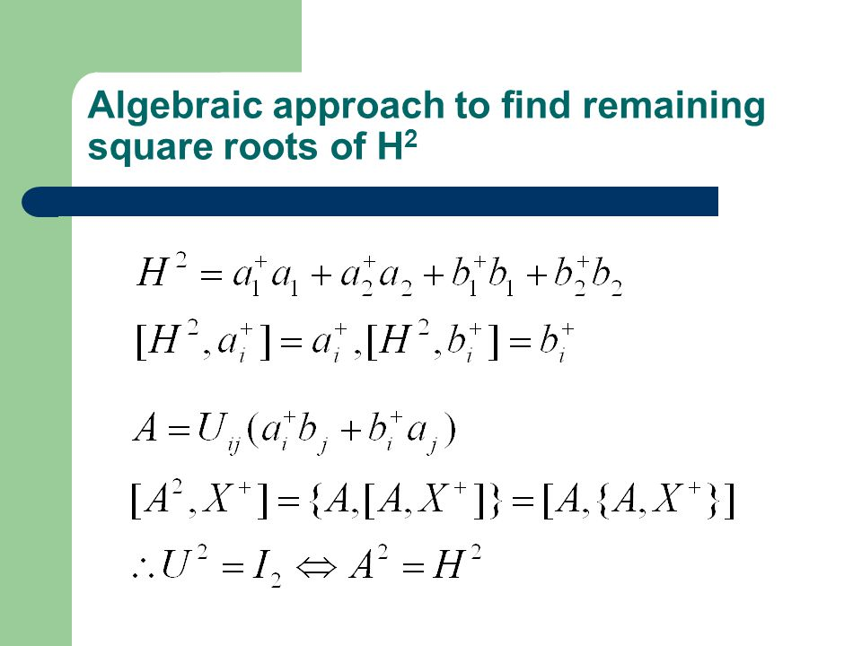 Algebraic approach to find remaining square roots of H2