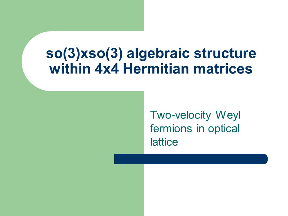 so(3)xso(3) algebraic structure within 4x4 Hermitian matrices