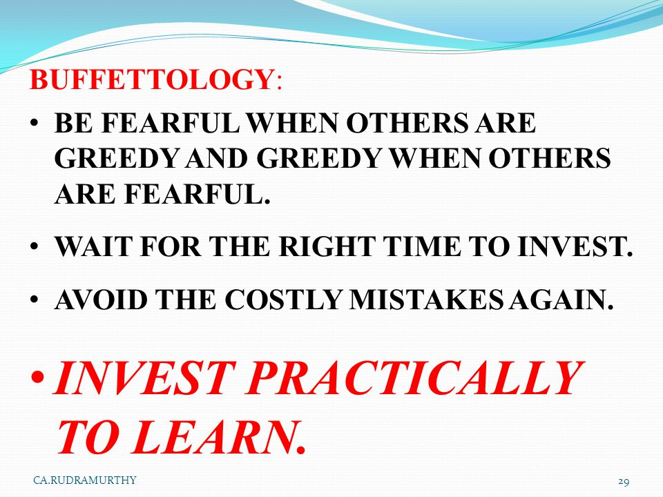 INVEST PRACTICALLY TO LEARN.