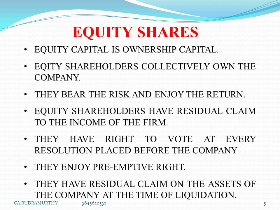 EQUITY SHARES EQUITY CAPITAL IS OWNERSHIP CAPITAL.