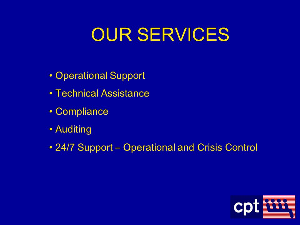 OUR SERVICES Operational Support Technical Assistance Compliance