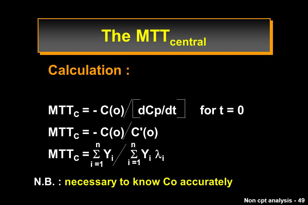 The MTTcentral Calculation : MTTC = - C(o) dCp/dt for t = 0
