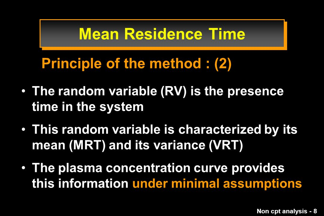 Mean Residence Time Principle of the method : (2)