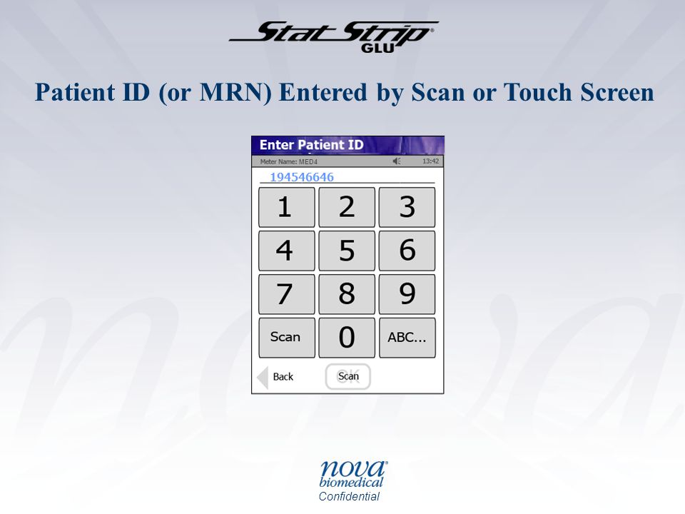 Patient ID (or MRN) Entered by Scan or Touch Screen