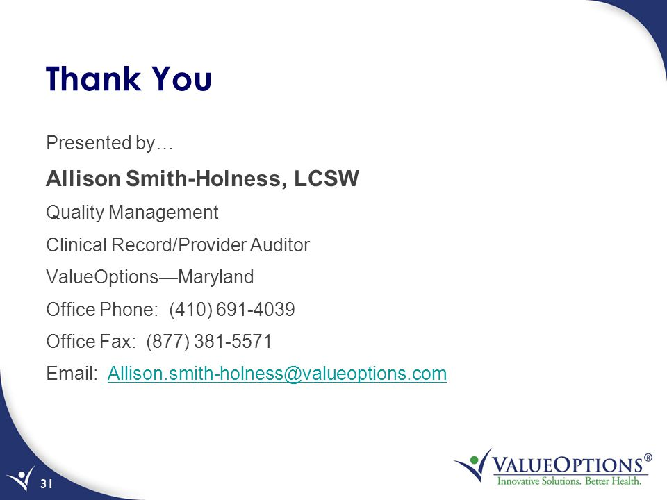 Thank You Allison Smith-Holness, LCSW Presented by… Quality Management