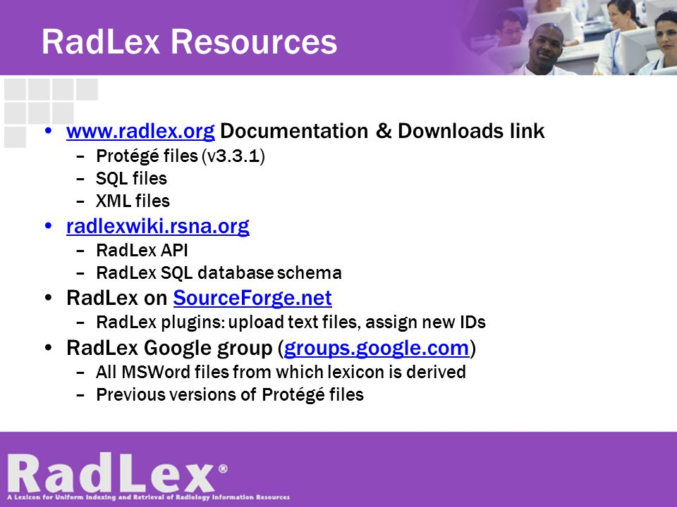 RadLex Resources www.radlex.org Documentation & Downloads link