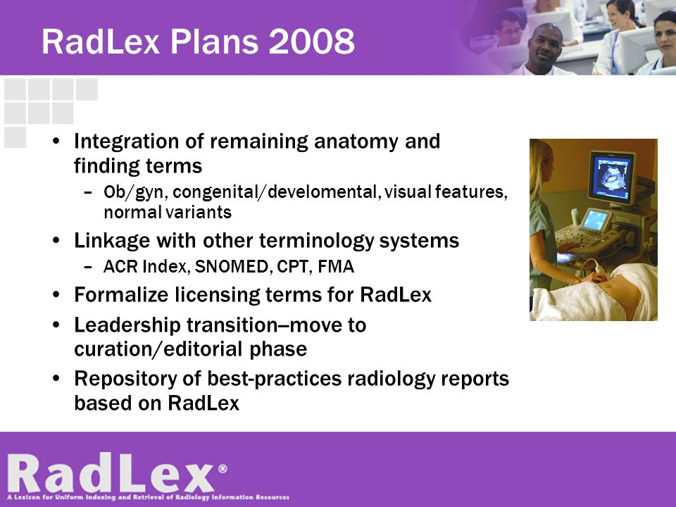 RadLex Plans 2008 Integration of remaining anatomy and finding terms