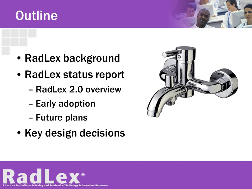 Outline RadLex background RadLex status report Key design decisions