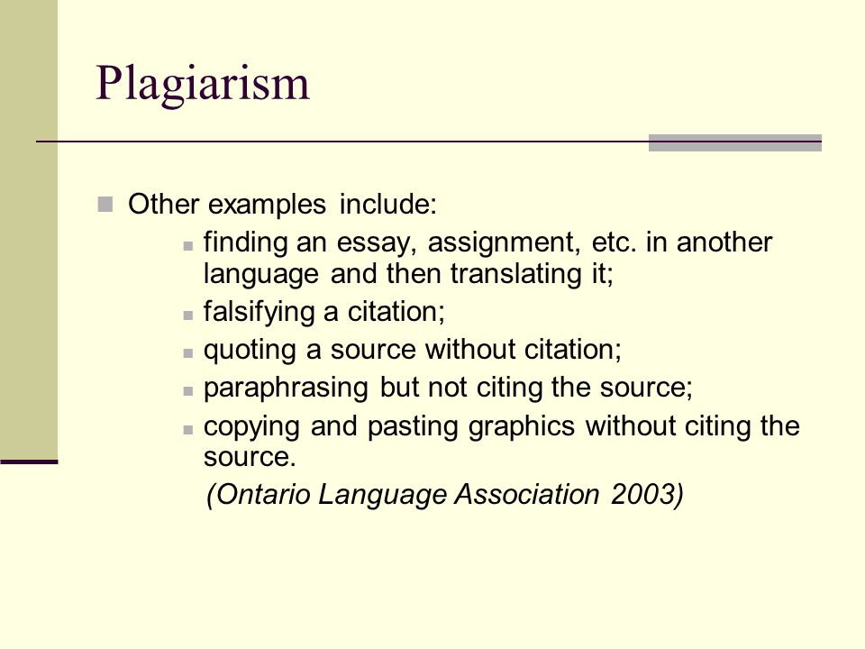 Plagiarism Other examples include: