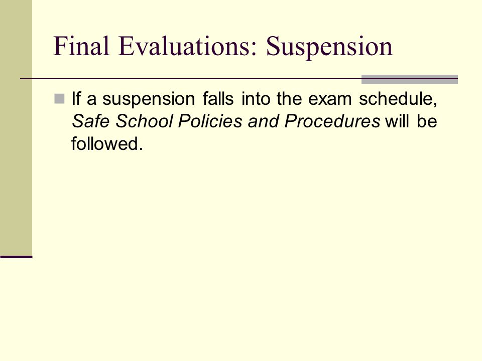 Final Evaluations: Suspension