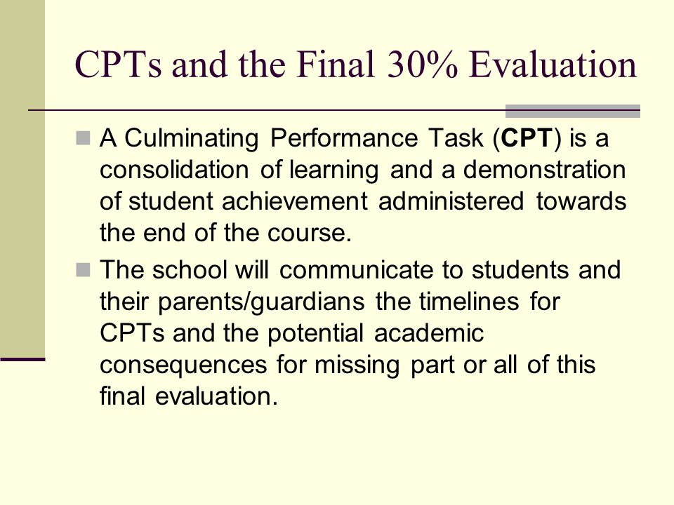 CPTs and the Final 30% Evaluation