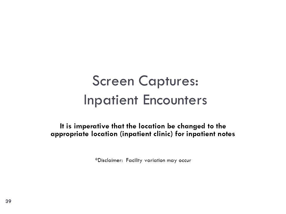 Screen Captures: Inpatient Encounters