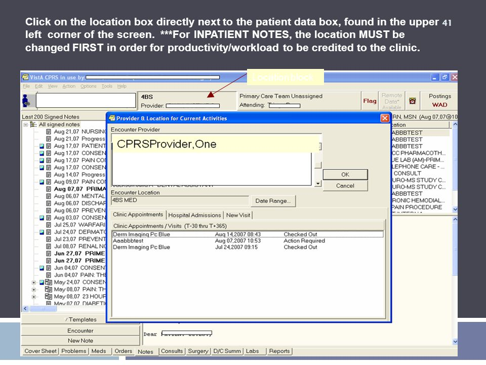 Click on the location box directly next to the patient data box, found in the upper left corner of the screen. ***For INPATIENT NOTES, the location MUST be changed FIRST in order for productivity/workload to be credited to the clinic.
