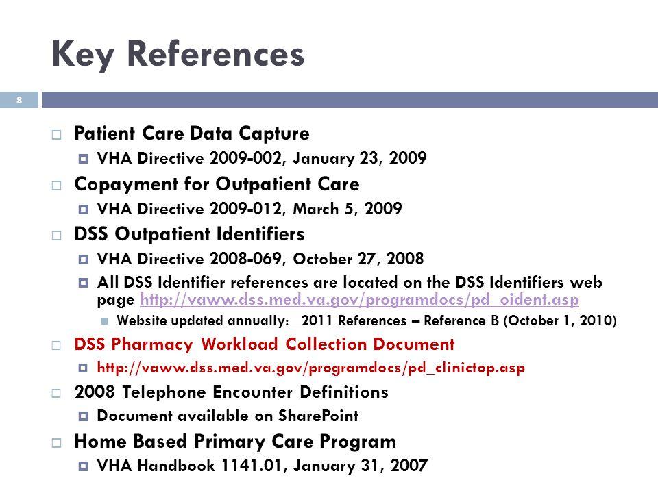 Key References Patient Care Data Capture Copayment for Outpatient Care