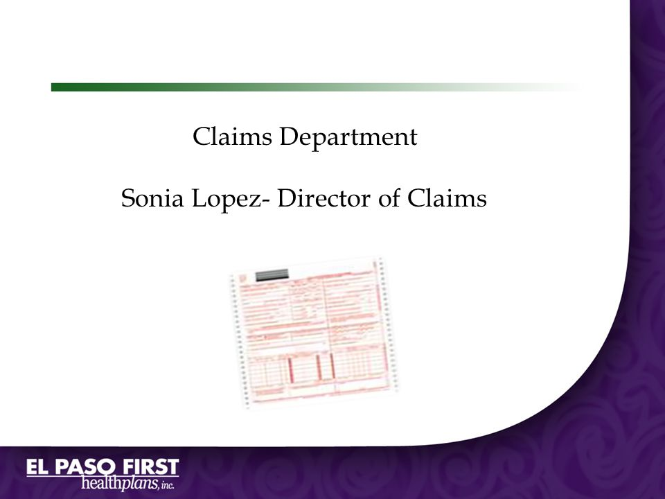Claims Department Sonia Lopez- Director of Claims