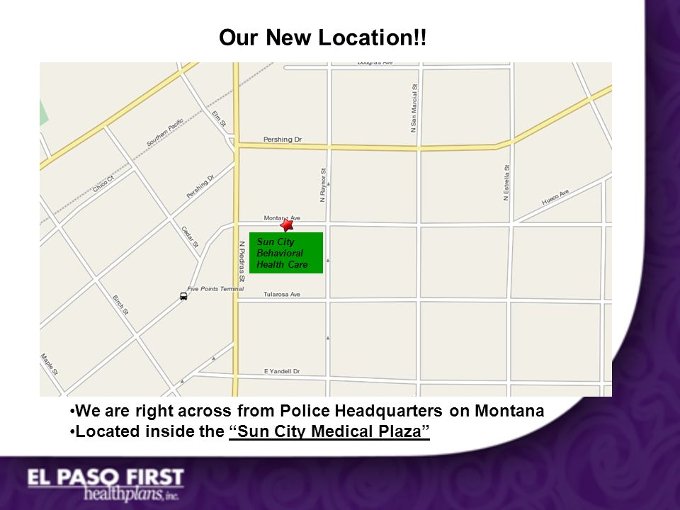 Our New Location!! Sun City Behavioral Health Care. We are right across from Police Headquarters on Montana.
