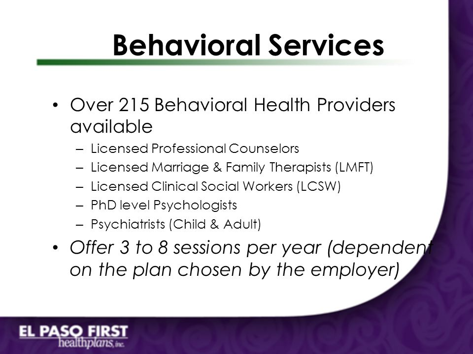 Behavioral Services Over 215 Behavioral Health Providers available