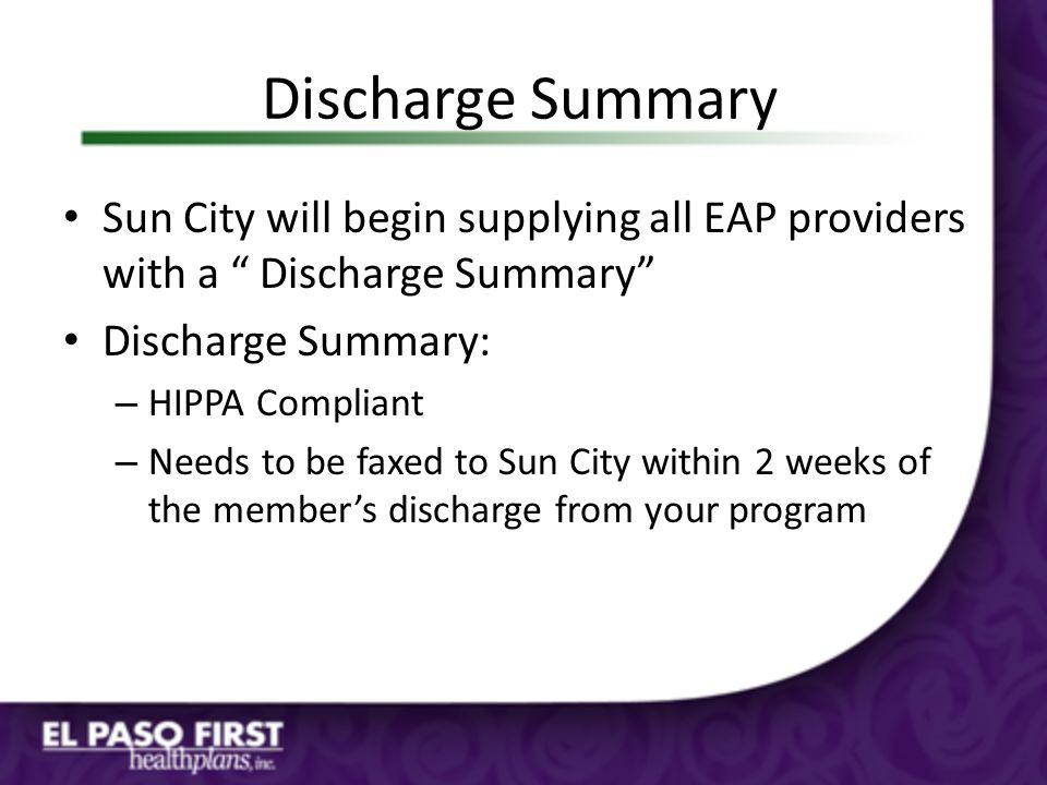 Discharge Summary Sun City will begin supplying all EAP providers with a Discharge Summary Discharge Summary: