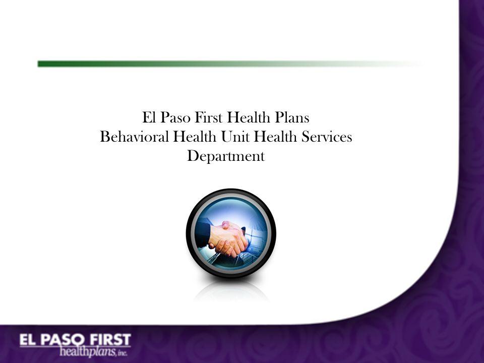 El Paso First Health Plans Behavioral Health Unit Health Services Department