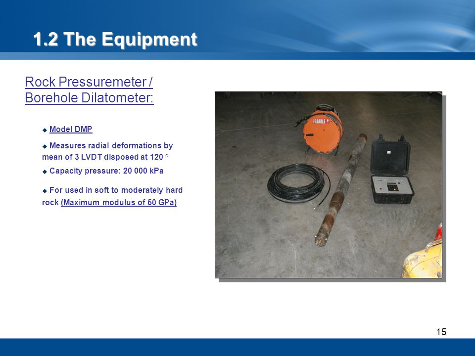 1.2 The Equipment Rock Pressuremeter / Borehole Dilatometer: Model DMP