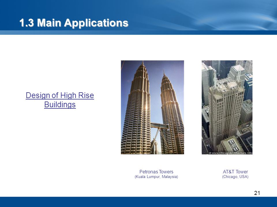 1.3 Main Applications Design of High Rise Buildings Petronas Towers
