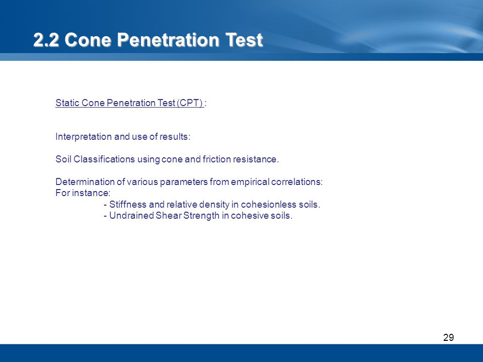 2.2 Cone Penetration Test Static Cone Penetration Test (CPT) :