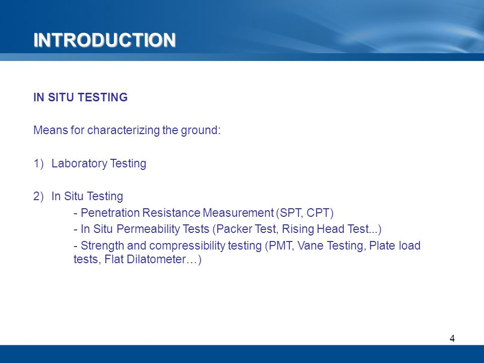 INTRODUCTION IN SITU TESTING Means for characterizing the ground: