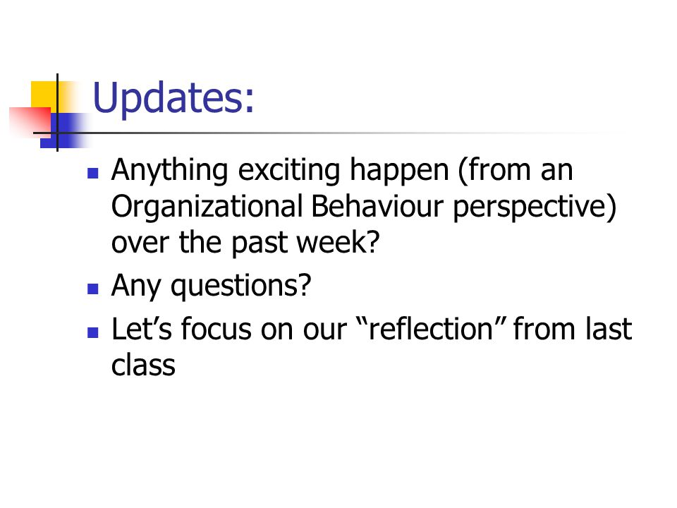 Updates: Anything exciting happen (from an Organizational Behaviour perspective) over the past week