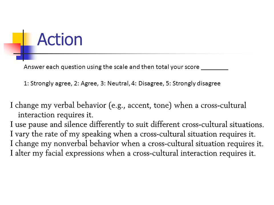 Action Answer each question using the scale and then total your score ________.