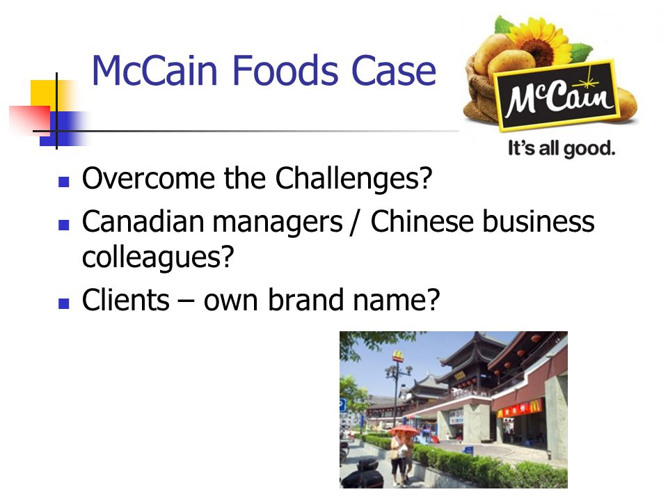 McCain Foods Case Overcome the Challenges
