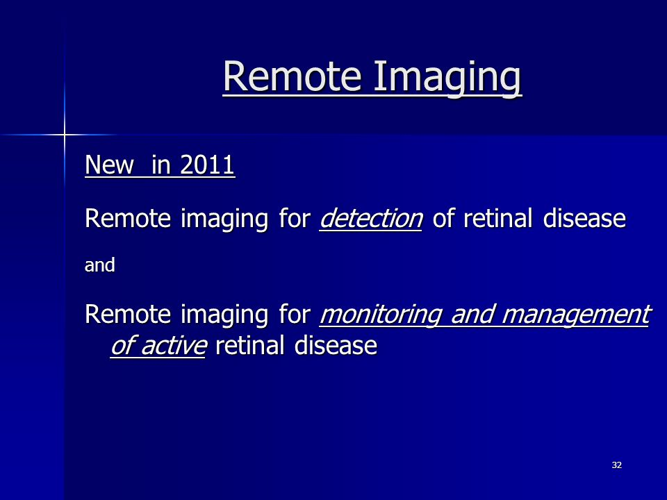 Remote Imaging New in 2011. Remote imaging for detection of retinal disease. and.
