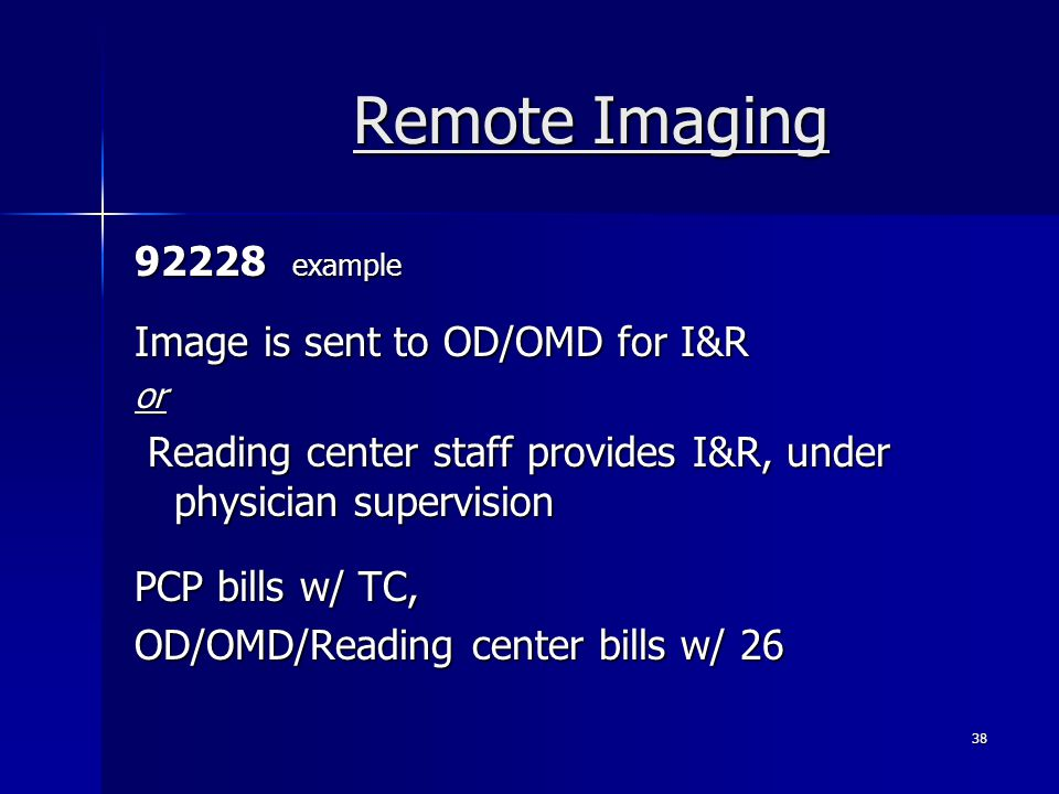 Remote Imaging 92228 example Image is sent to OD/OMD for I&R