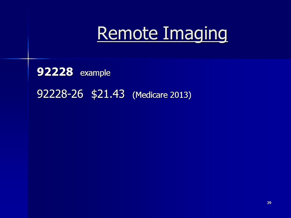 Remote Imaging 92228 example 92228-26 $21.43 (Medicare 2013)