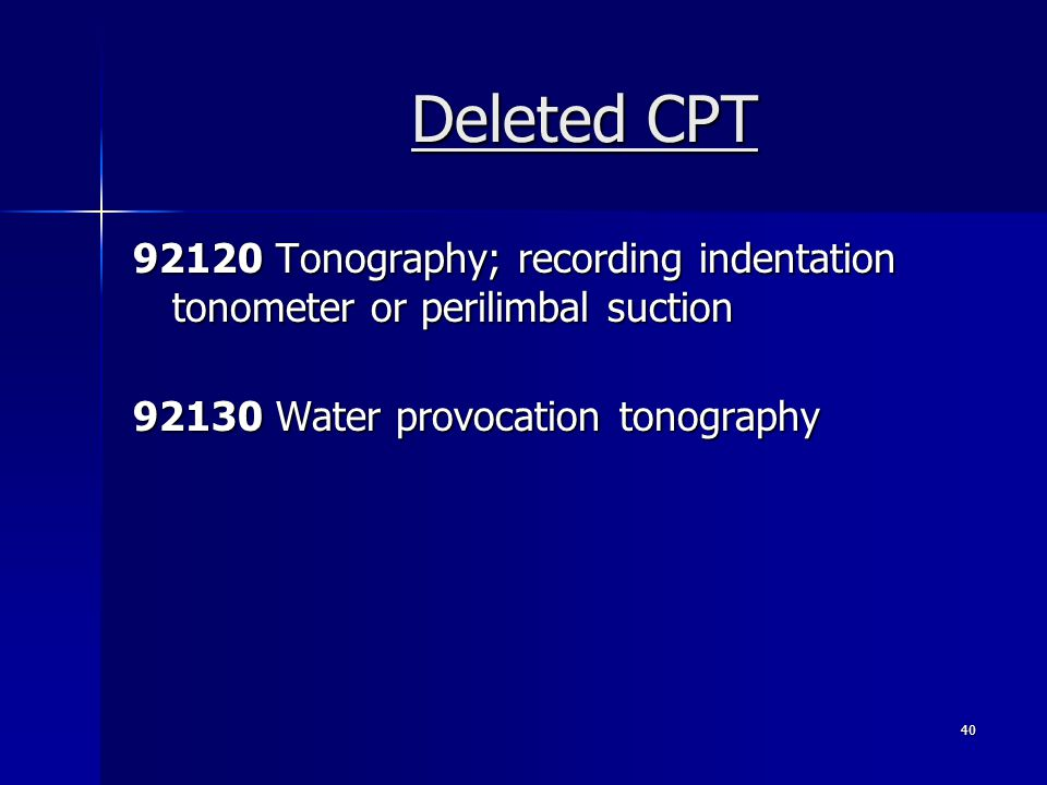 Deleted CPT 92120 Tonography; recording indentation tonometer or perilimbal suction.
