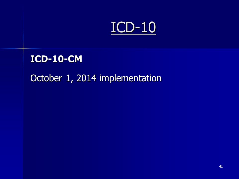 ICD-10 ICD-10-CM October 1, 2014 implementation