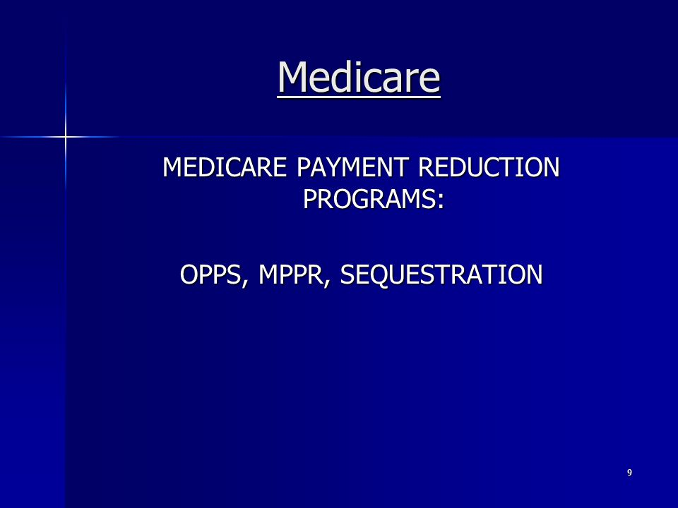 Medicare MEDICARE PAYMENT REDUCTION PROGRAMS: