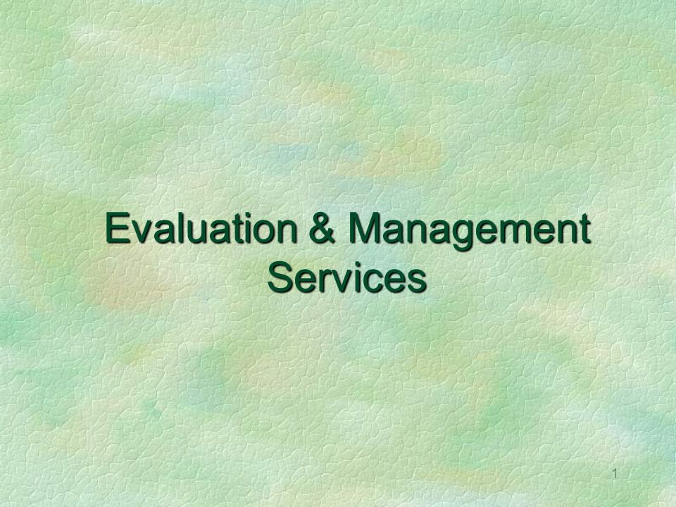 Evaluation & Management Services