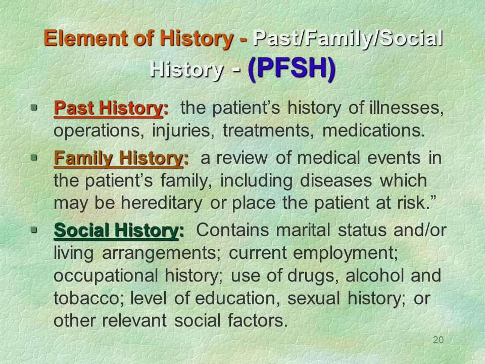 Element of History - Past/Family/Social History - (PFSH)